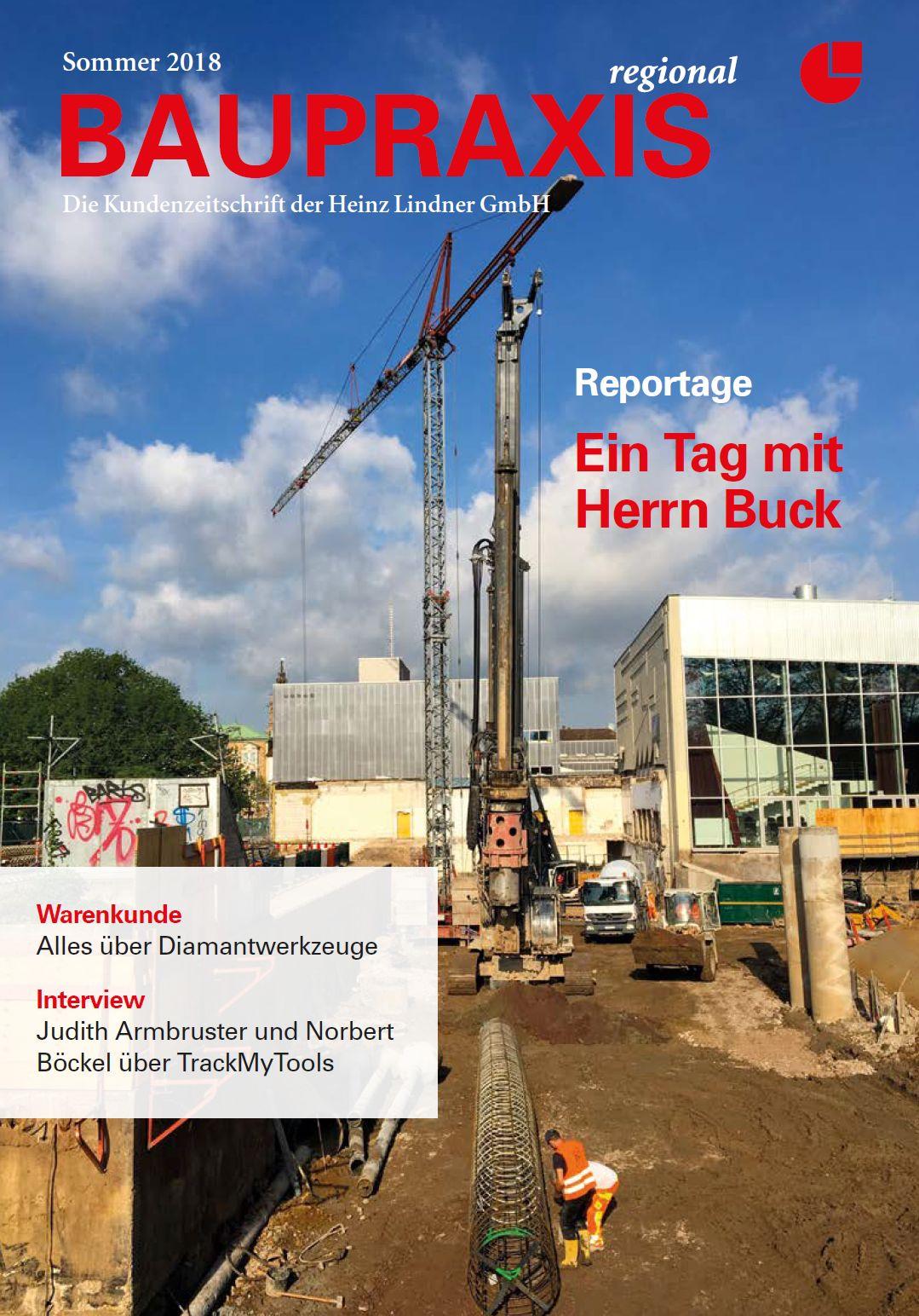 BAUPRAXIS Die Kundenzeitschrift der Heinz Lindner GmbH  – Sommer 2018